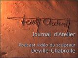 Journal d'Atelier en vidéo du sculpteur DevilleChabrolle