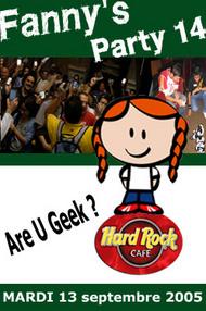 La prochaine Fanny's Party, la soirée des Geeks mobiles approche. Elle aura lieu le MARDI 13 septembre 2005.