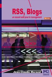 RSS, Blogs : un livre pour découvrir la puissance de la syndication des flux d'information pour les entreprises. De Jean-Claude MORAND chez M2 Editions