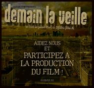 Participez à la production du film Demain la Veille !