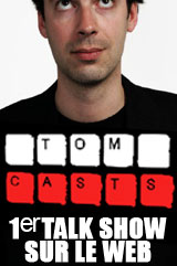 Les Tomcasts, premier Talk show sur le web